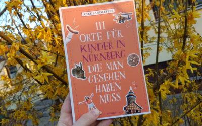 111 Orte für Kinder in Nürnberg – Ich habe ein Buch geschrieben